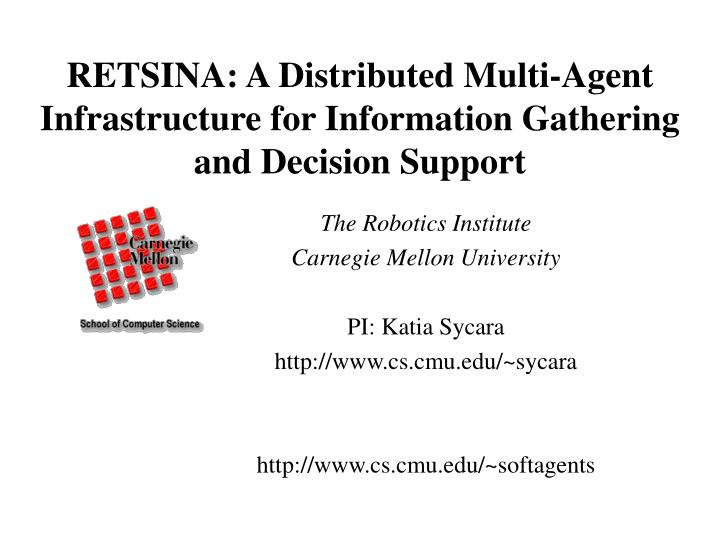 Retsina a distributed multi agent infrastructure for information gathering and decision support