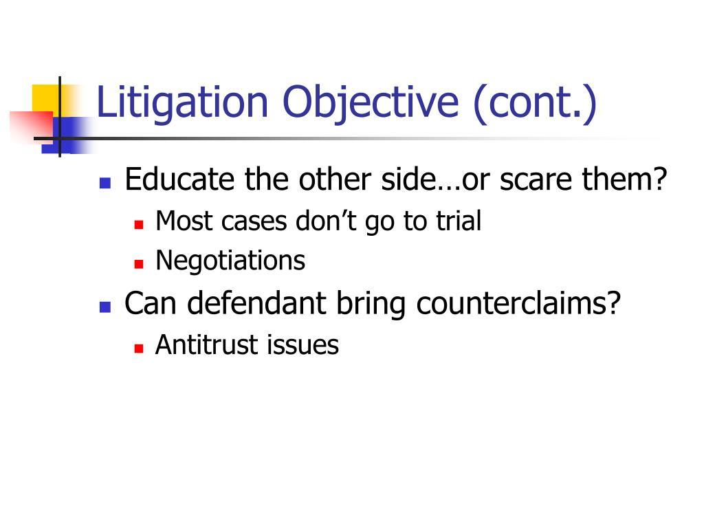 Litigation Objective (cont.)