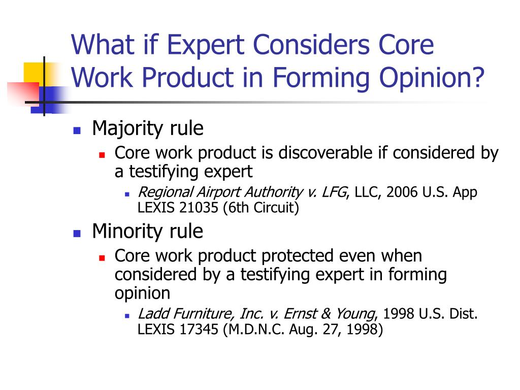 What if Expert Considers Core Work Product in Forming Opinion?