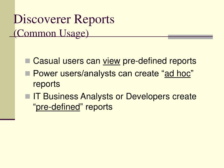 Discoverer reports common usage
