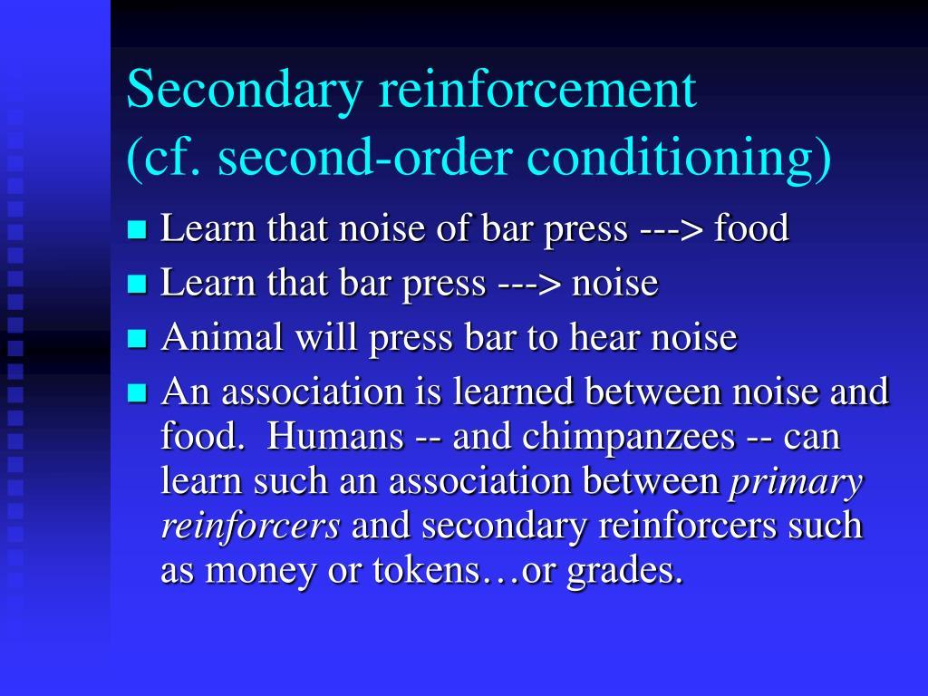 Secondary reinforcement
