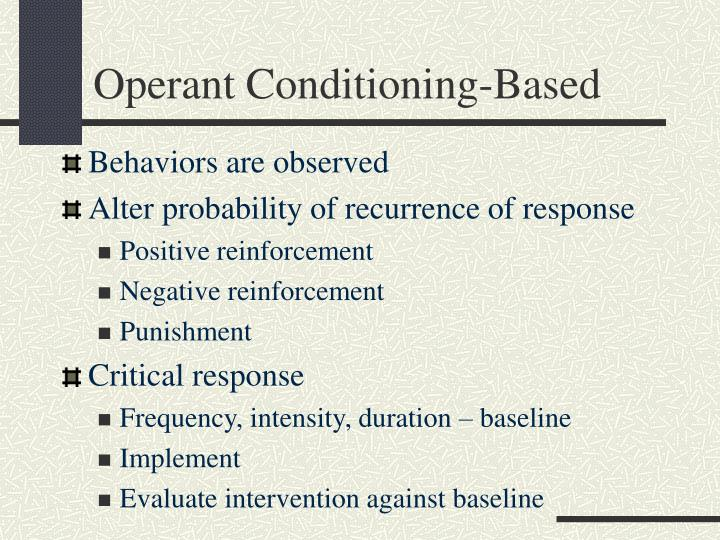 Operant conditioning based
