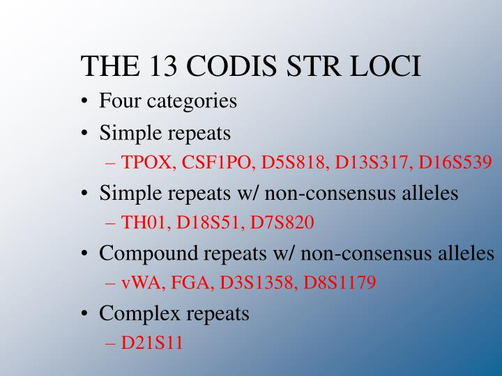 THE 13 CODIS STR LOCI