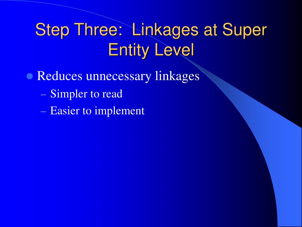 Step Three:  Linkages at Super Entity Level