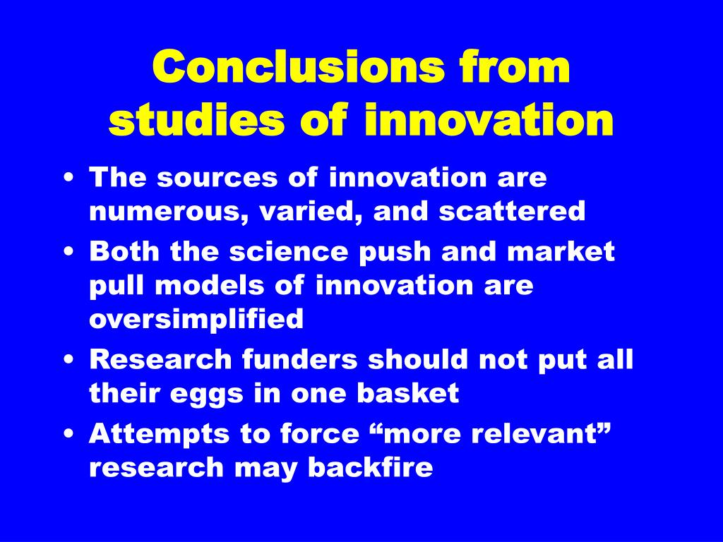 Conclusions from studies of innovation