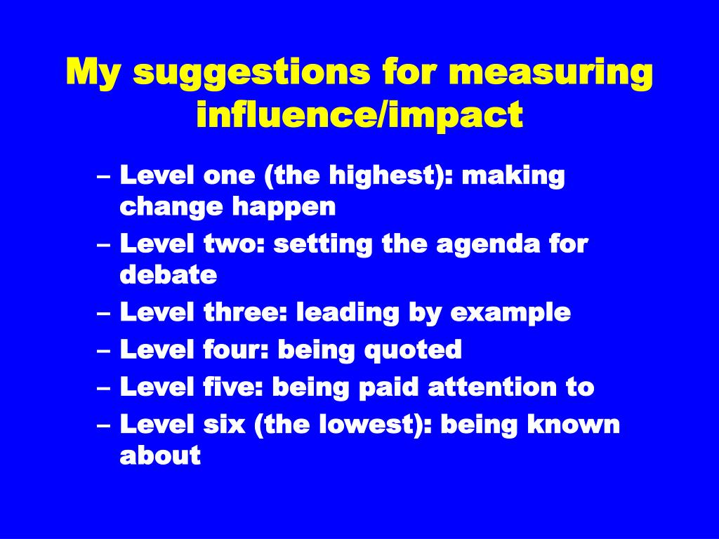 My suggestions for measuring influence/impact
