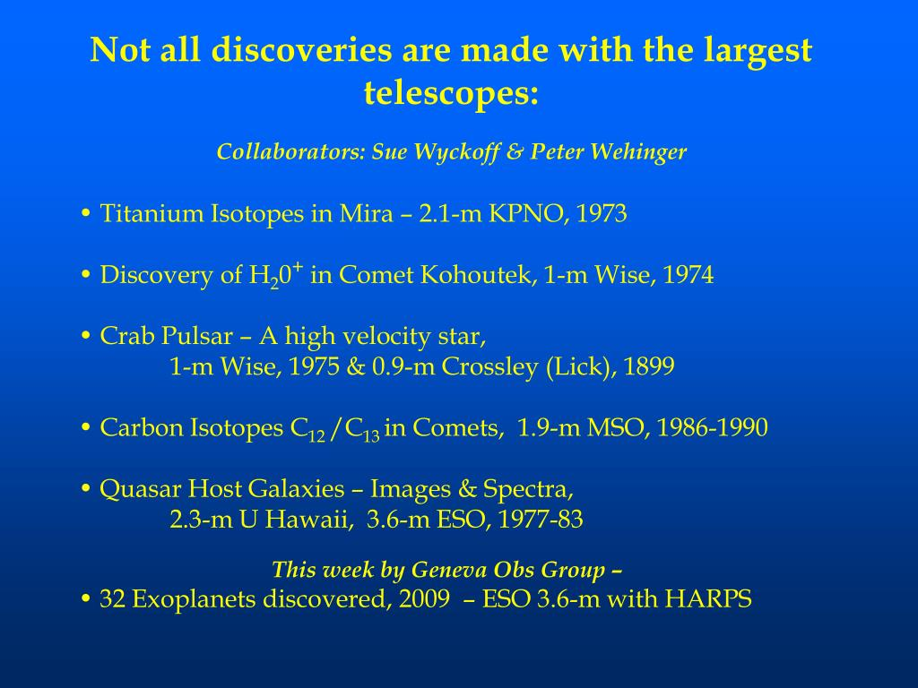 Not all discoveries are made with the largest telescopes: