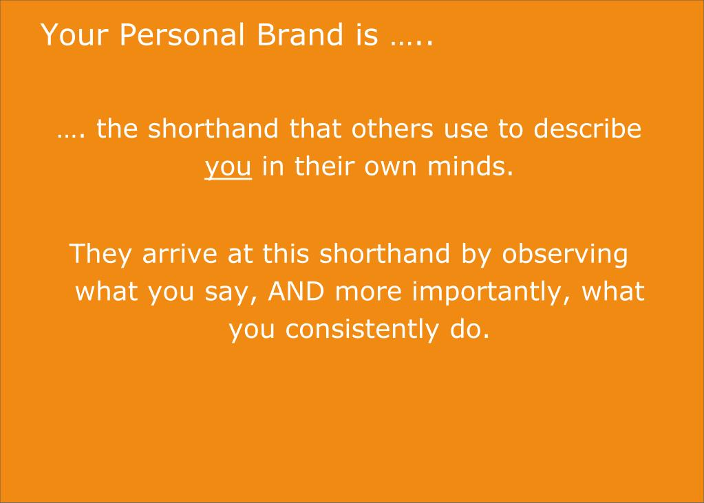 Your Personal Brand is …..
