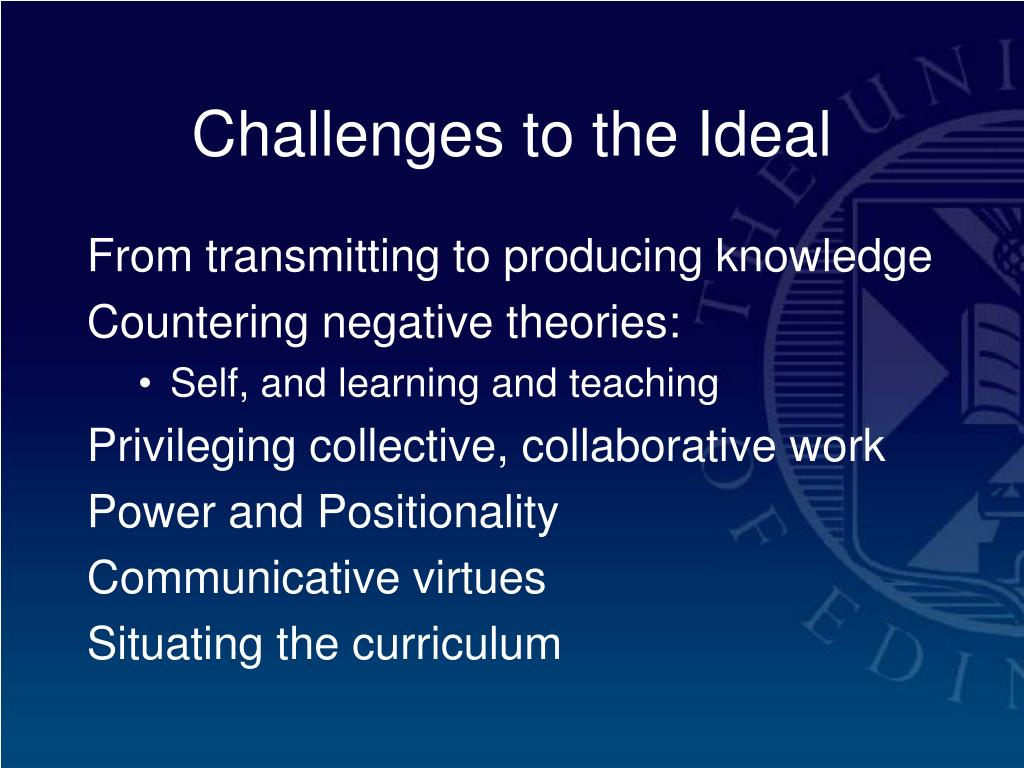 Challenges to the Ideal