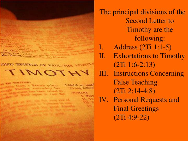 The principal divisions of the Second Letter to Timothy are the following: