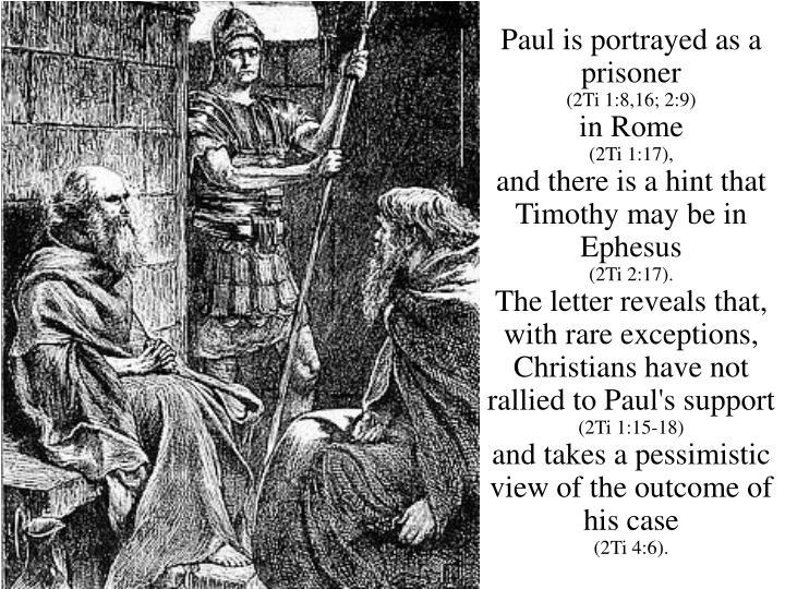 Paul is portrayed as a prisoner
