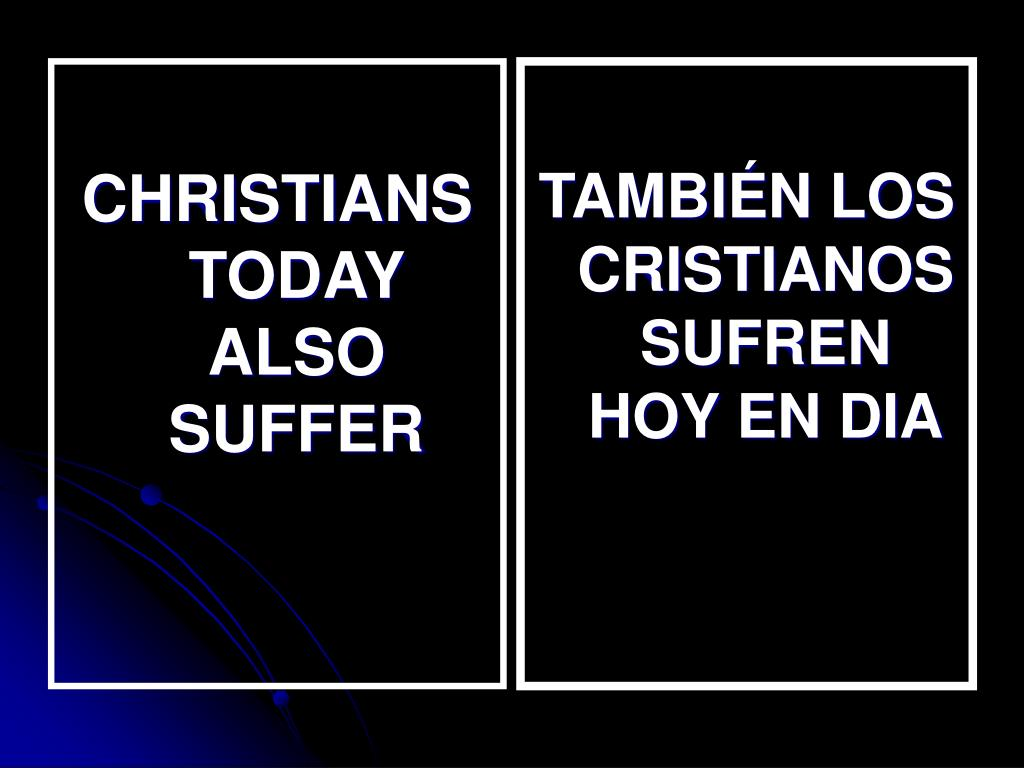 CHRISTIANS TODAY ALSO SUFFER
