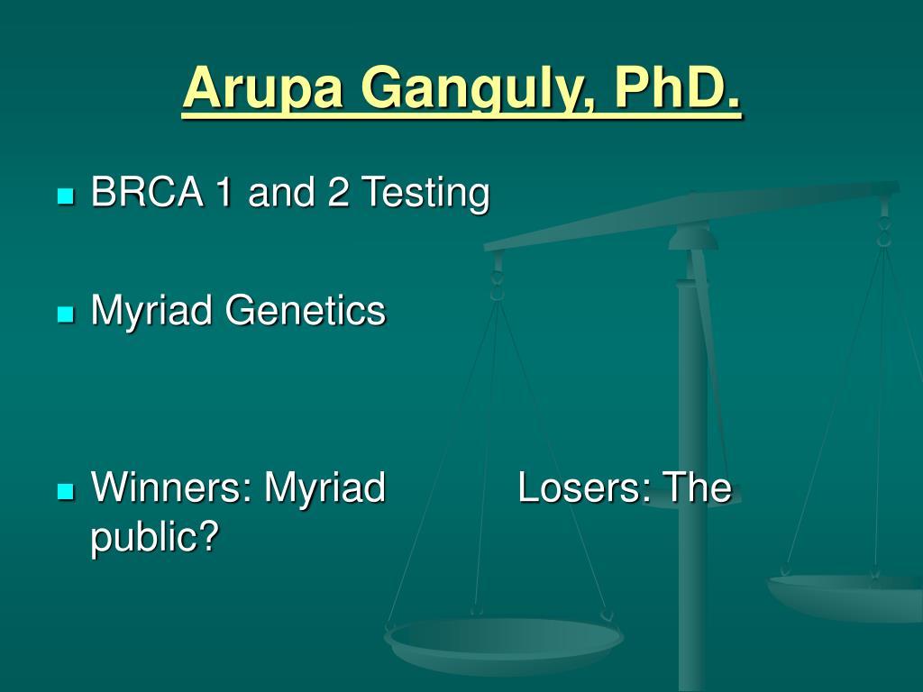 Arupa Ganguly, PhD.