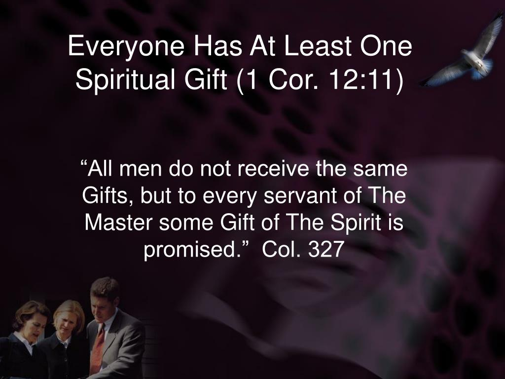 Everyone Has At Least One Spiritual Gift (1 Cor. 12:11)
