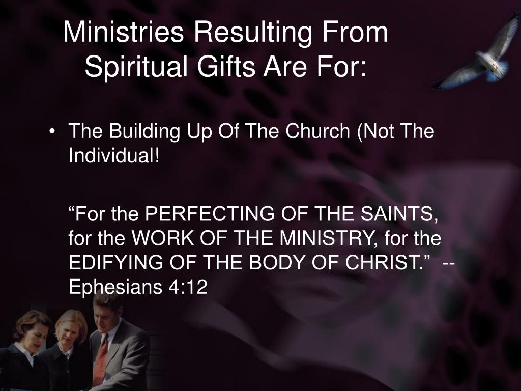 Ministries Resulting From Spiritual Gifts Are For: