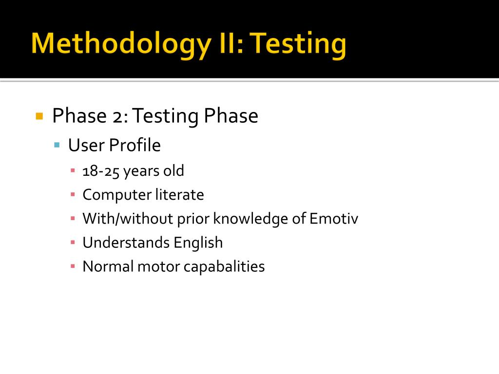 Methodology II: Testing