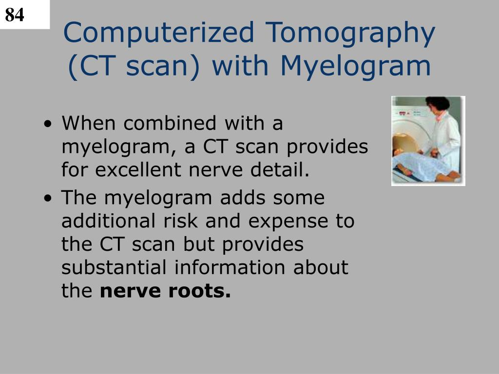 Computerized Tomography (CT scan) with Myelogram
