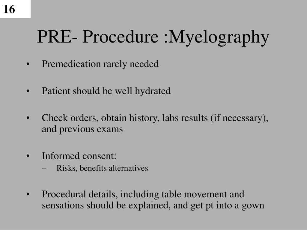 PRE- Procedure :Myelography