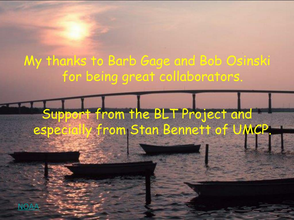 My thanks to Barb Gage and Bob Osinski for being great collaborators.