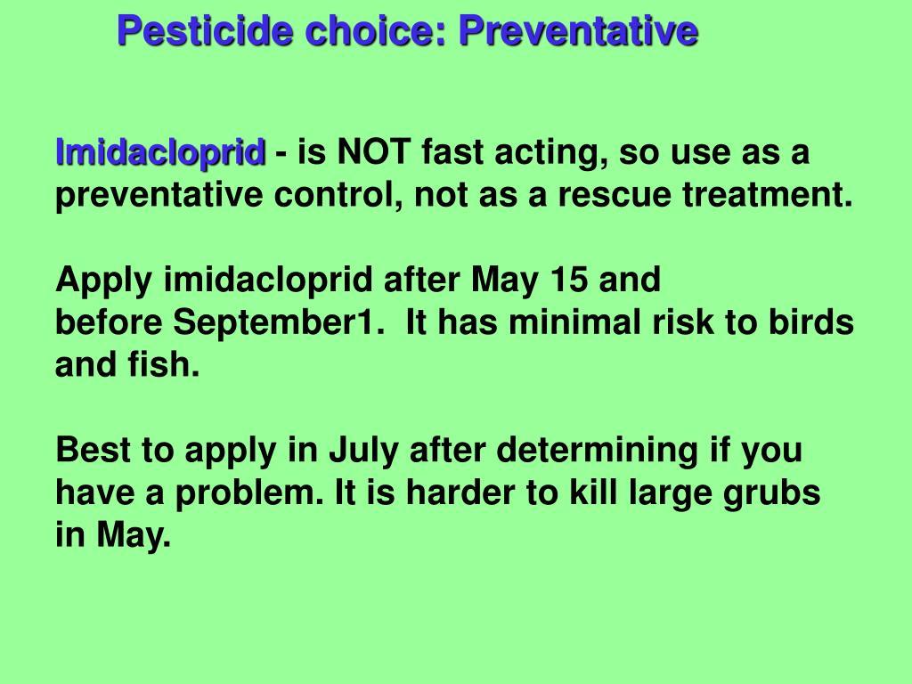 Pesticide choice: Preventative