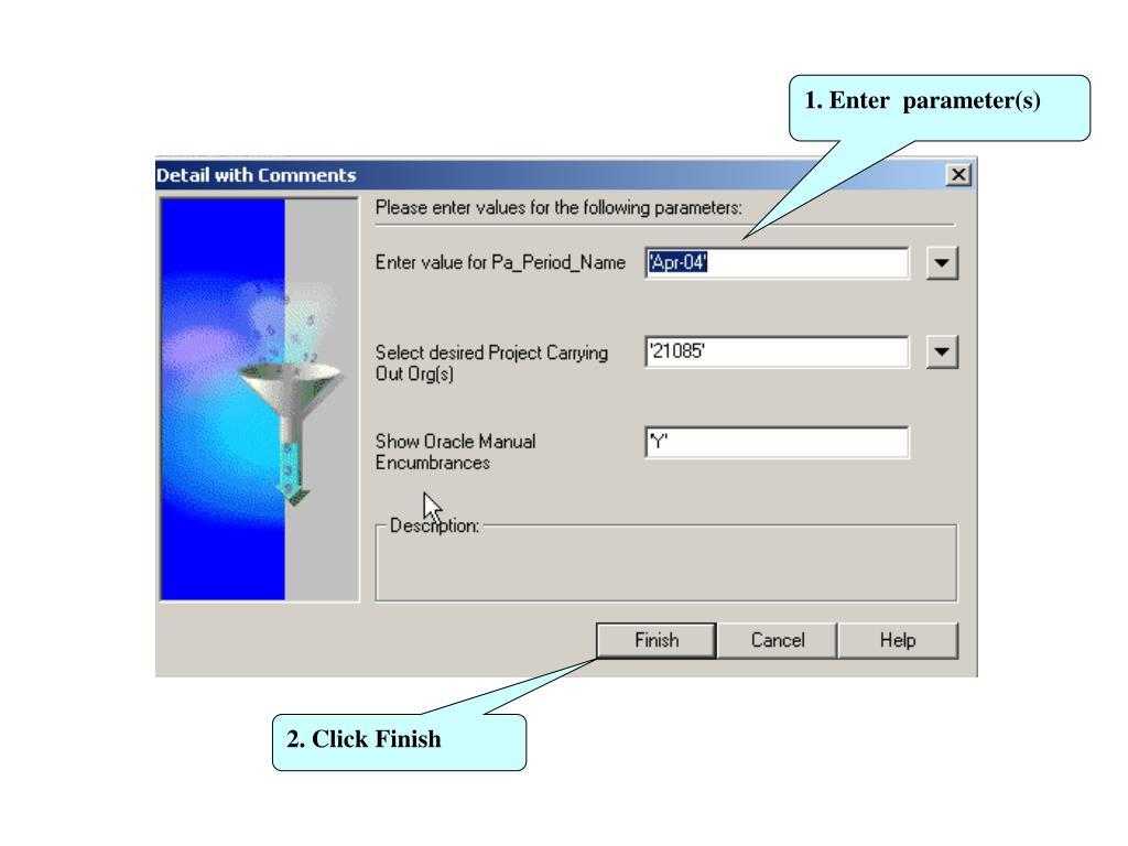 1. Enter  parameter(s)