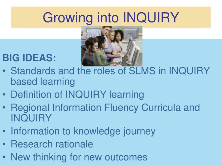 Growing into inquiry l.jpg