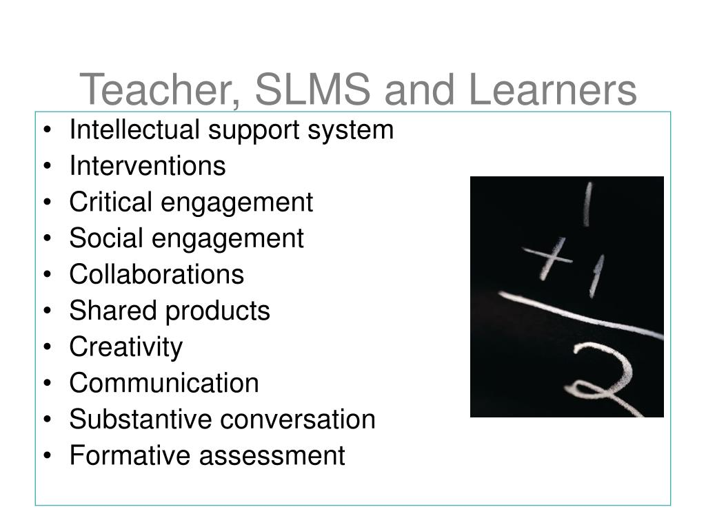 Teacher, SLMS and Learners