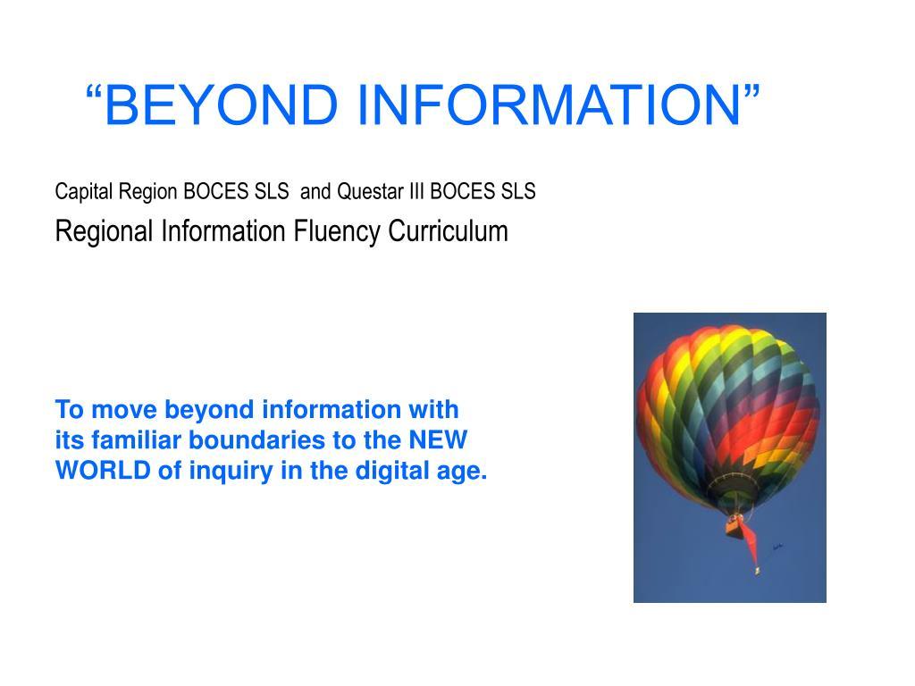 """BEYOND INFORMATION"""