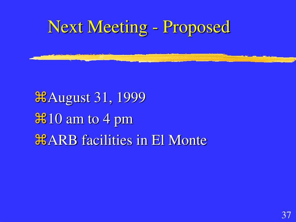 Next Meeting - Proposed