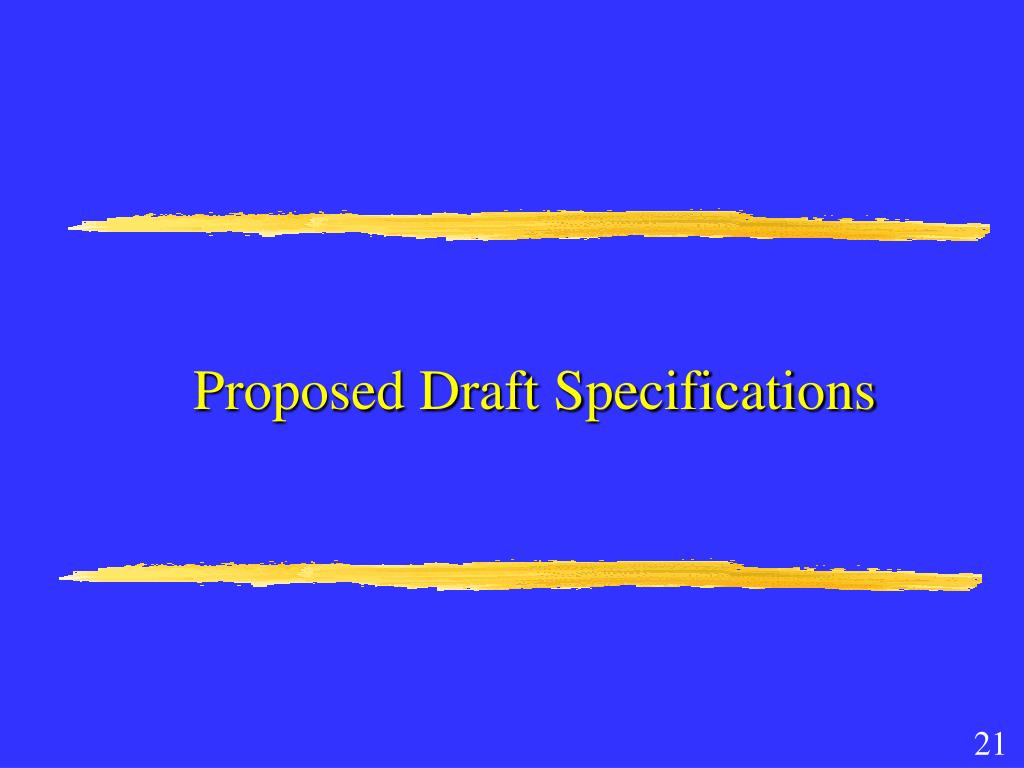 Proposed Draft Specifications