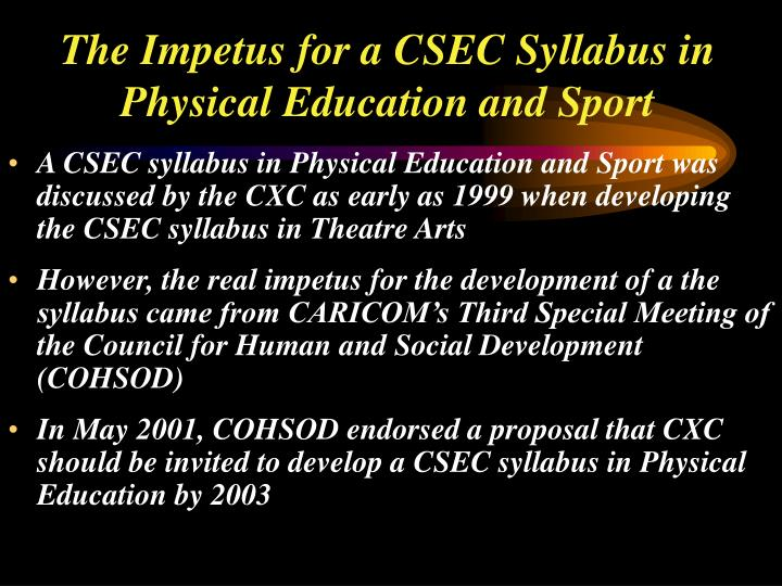 The impetus for a csec syllabus in physical education and sport l.jpg