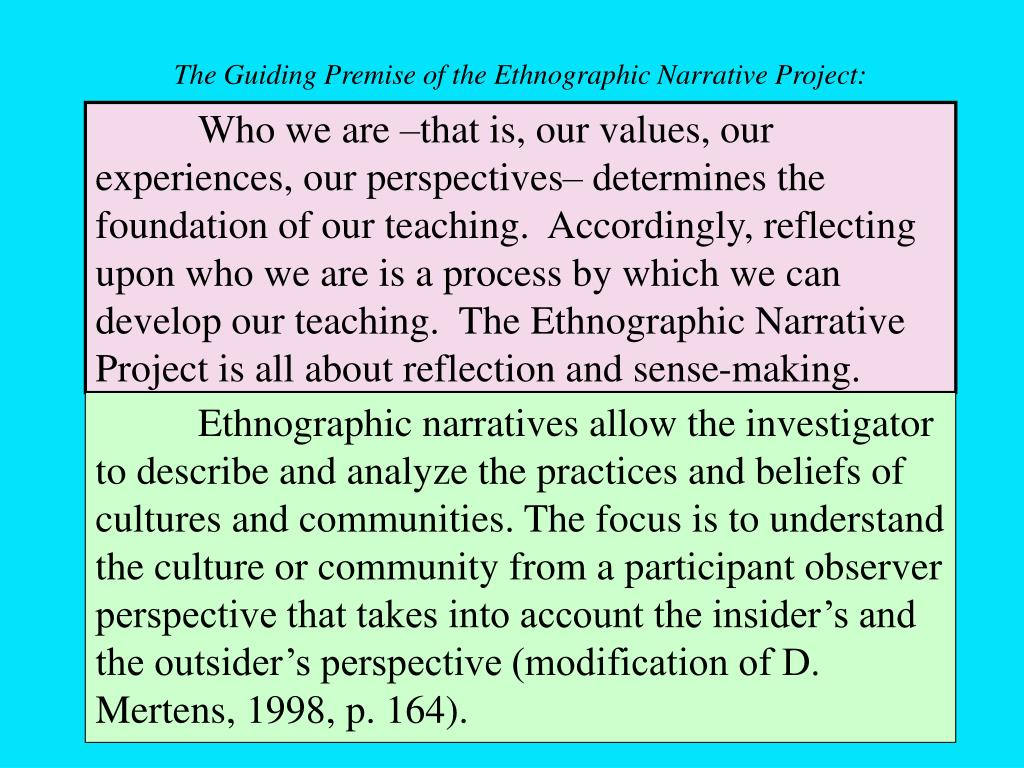 The Guiding Premise of the Ethnographic Narrative Project: