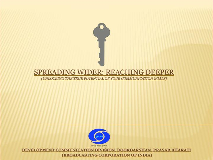 Spreading wider reaching deeper unlocking the true potential of your communication goals