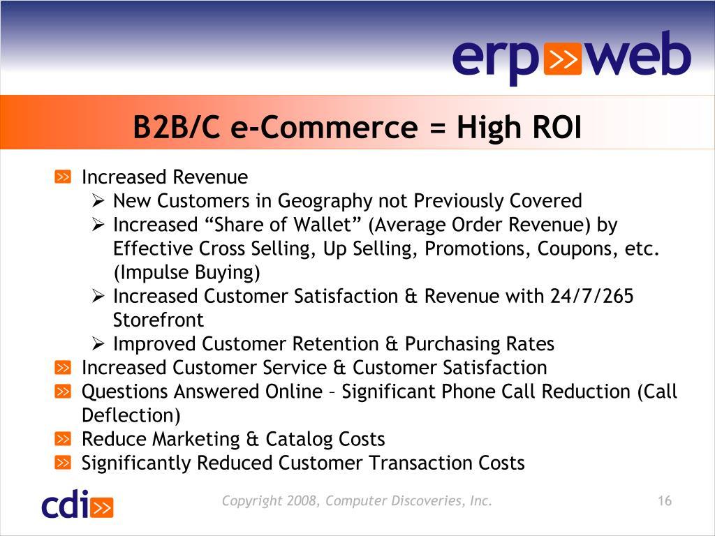 B2B/C e-Commerce = High ROI