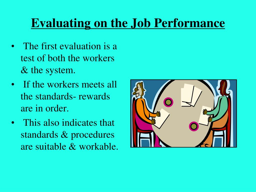 Evaluating on the Job Performance