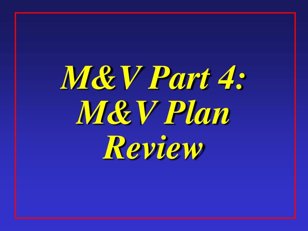 M&V Part 4: M&V Plan Review