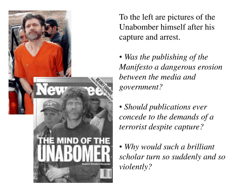 To the left are pictures of the Unabomber himself after his capture and arrest.