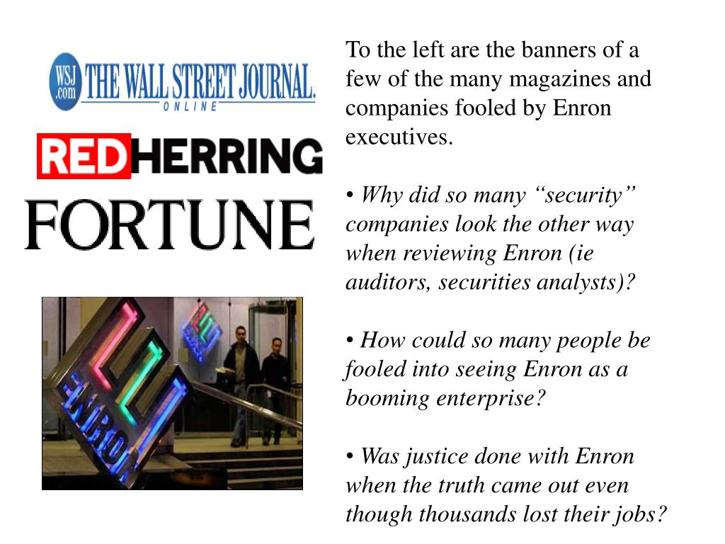 To the left are the banners of a few of the many magazines and companies fooled by Enron executives.