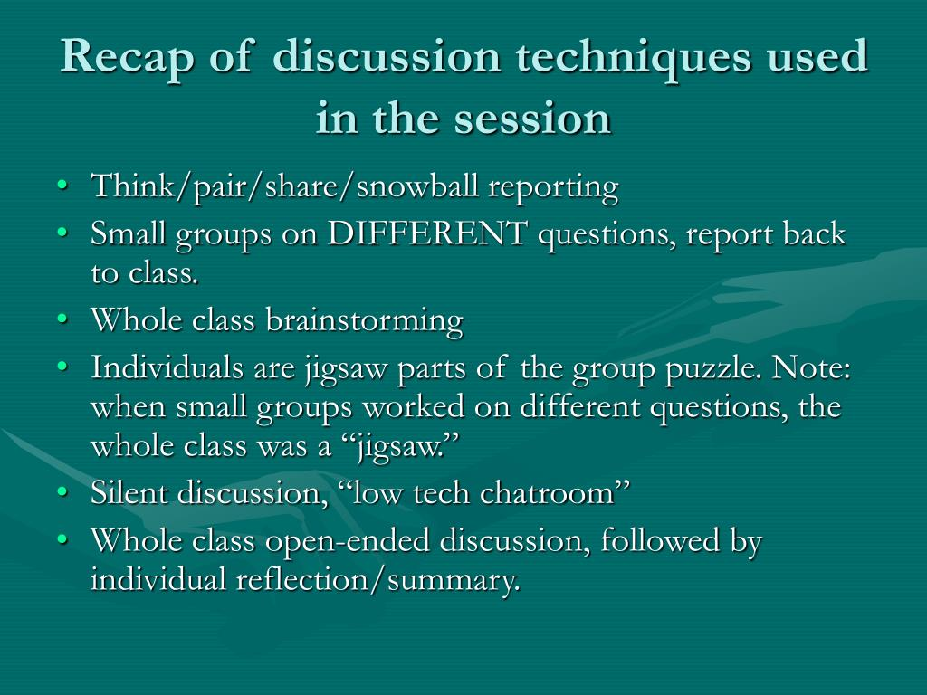 Recap of discussion techniques used in the session