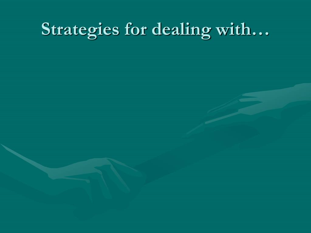Strategies for dealing with…