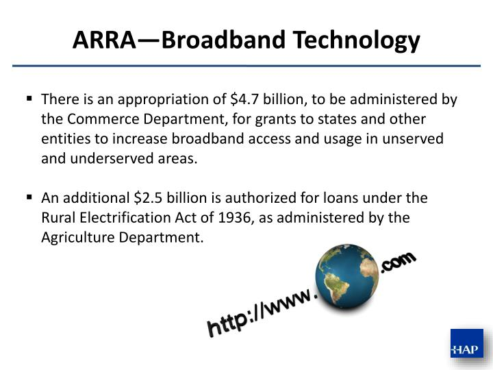 There is an appropriation of $4.7 billion, to be administered by the Commerce Department, for grants to states and other entities to increase broadband access and usage in