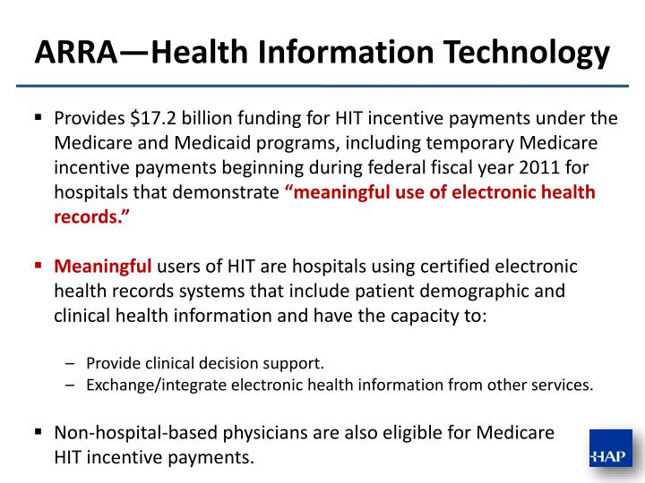Provides $17.2 billion funding for HIT incentive payments under the Medicare and Medicaid programs, including temporary Medicare incentive payments beginning during federal fiscal year 2011 for hospitals that demonstrate