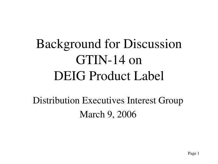 Background for discussion gtin 14 on deig product label