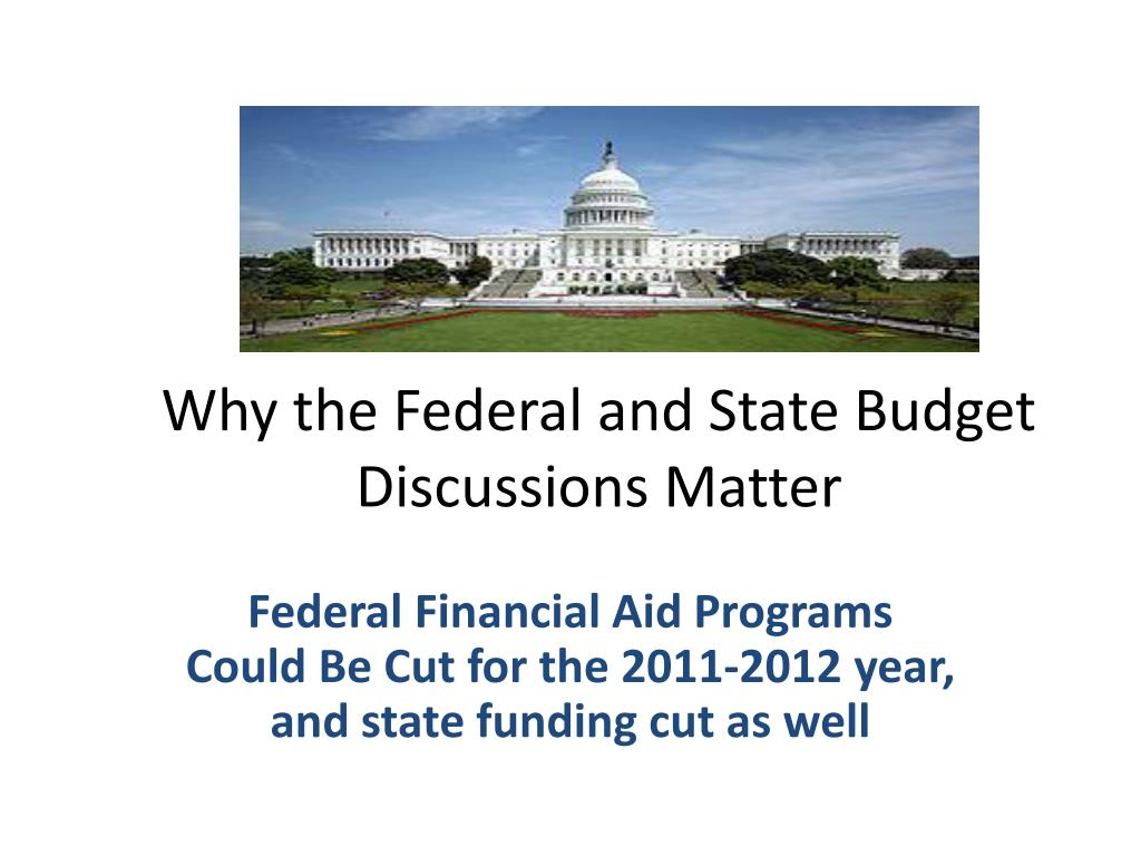 Why the Federal and State Budget Discussions Matter