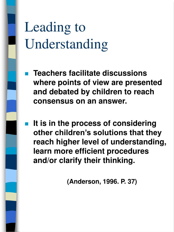 Leading to Understanding
