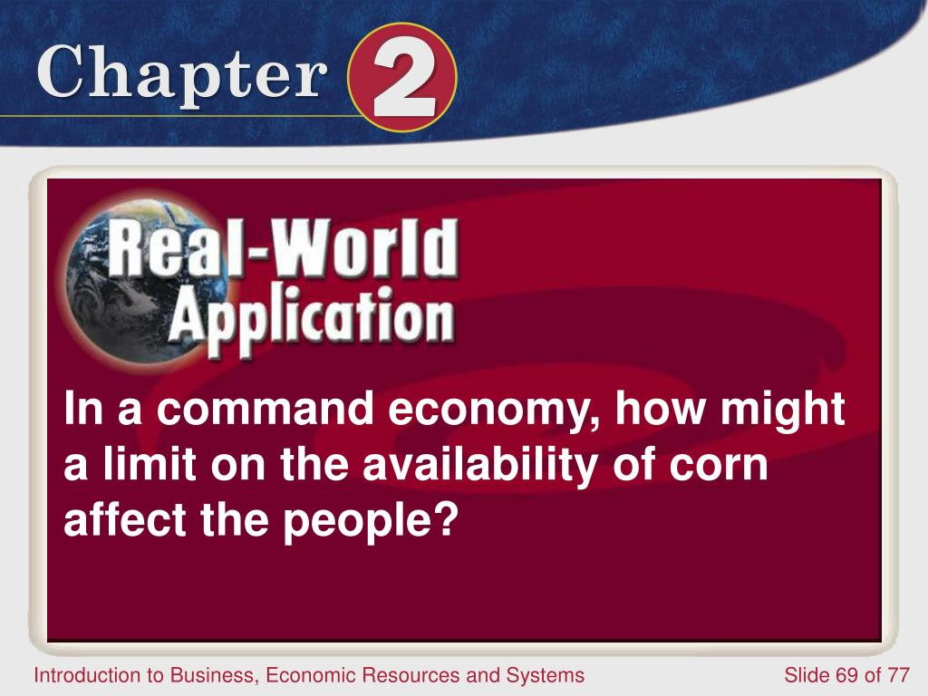 In a command economy, how might a limit on the availability of corn affect the people?