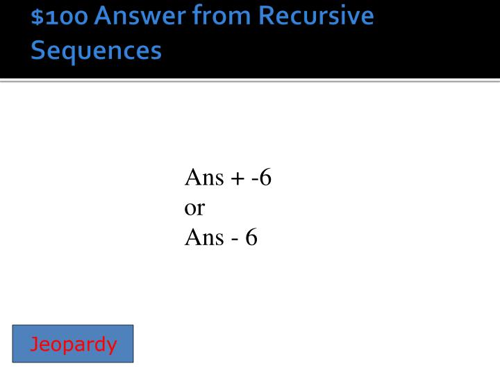 100 answer from recursive sequences