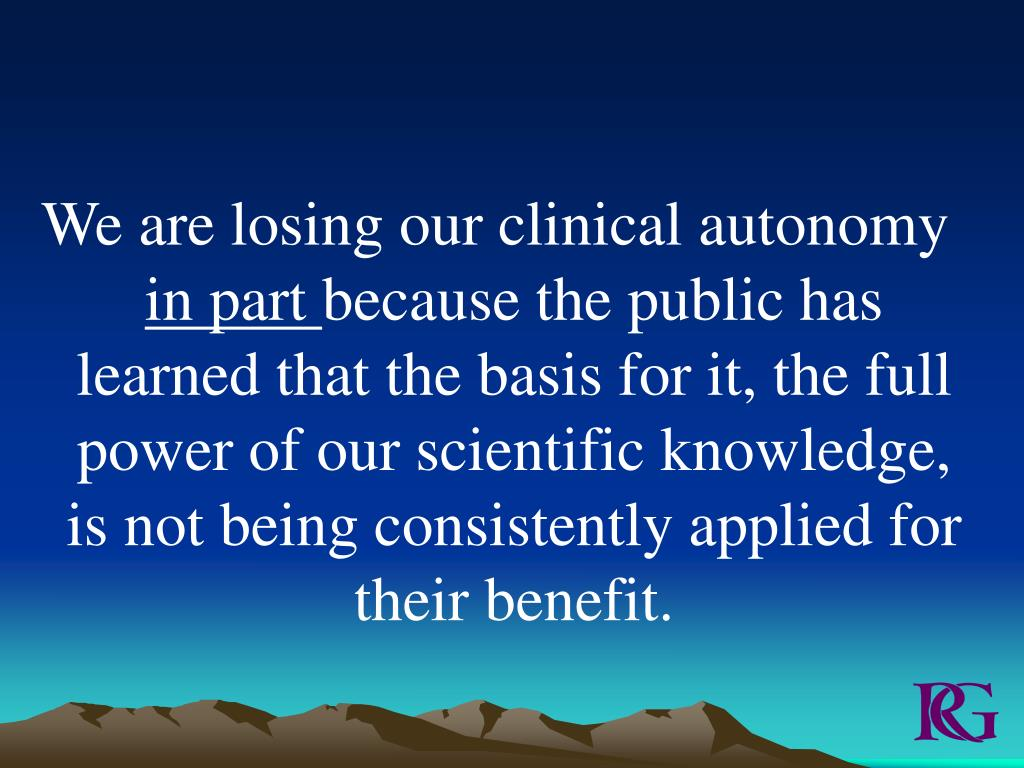We are losing our clinical autonomy