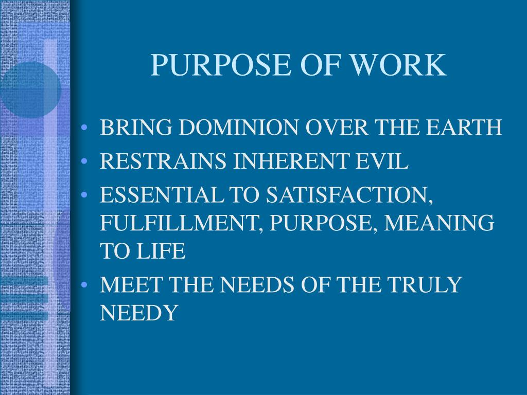 PURPOSE OF WORK