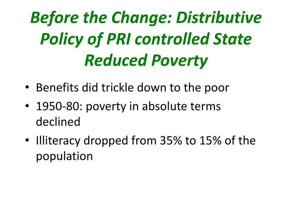Before the Change: Distributive Policy of PRI controlled State Reduced Poverty